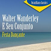 Festa Dançante von Walter Wanderley e Seu Conjunto