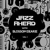 Jazz Ahead with Blossom Dearie, Vol. 1 von Blossom Dearie
