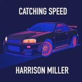 CATCHING SPEED di Harrison Miller