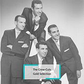 The Crew-Cuts - Gold Selection by The  Crew Cuts