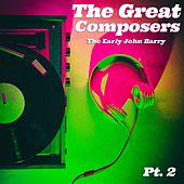 The Great Composers, Pt. 2 von John Barry