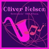 Screamin' the Blues by Oliver Nelson