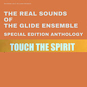 Reverend Cecil Williams Presents The Real Sounds of The Glide Ensemble Special Edition Anthology: TOUCH THE SPIRIT (Live) de Glide Ensemble