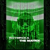 The Matrix by Rhymrcka