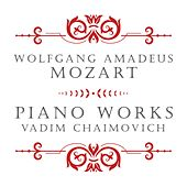 Mozart: Piano Works by Vadim Chaimovich