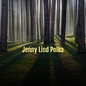 Jenny Lind Polka by Doris Day, LaVern Baker, Joe Tex, Woody Guthrie, Jo Basile, Percy Sledge, Ramblin' Jack Elliott, The Kingston Trio, The Warner Bros. Studio Orchestra, MGM Studio Orchestra