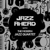 Jazz Ahead with the Modern Jazz Quartet by Modern Jazz Quartet