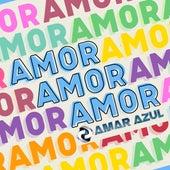 AMOR, AMOR, AMOR by Amar Azul