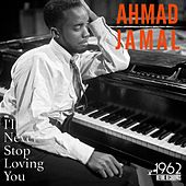I'll Never Stop Loving You (The Greatest Hits Of Ahmad Jamal) by Ahmad Jamal