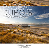 House on the Beach (Chillers Mix) von Pascal Dubois