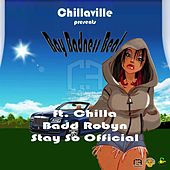 Chillaville presents Bay Badness Beat de Chilla Badd Robyn