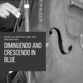 Diminuendo and Crescendo in Blue von Duke Ellington