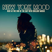 New York Mood – Rest at the End of the Day with Chillout Music by Various Artists