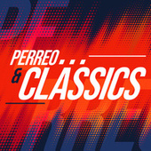 Perreo & Classics von Various Artists