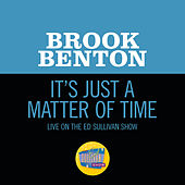 It's Just A Matter Of Time (Live On The Ed Sullivan Show, April 12, 1959) by Brook Benton