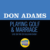 Playing Golf & Marriage (Live On The Ed Sullivan Show, June 2, 1963) von Don Adams