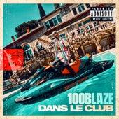 Dans le club de 100 Blaze