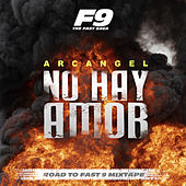 No Hay Amor (From Road To Fast 9 Mixtape) de Arcangel