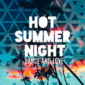 Hot Summer Night – Dance and Love by Various Artists