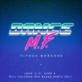 Dance M.F. (John 'J-C' Carr & Bill Coleman 808 Beach Remix Edit) by Tituss Burgess