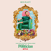 Music From The Netflix Original Series The Politician by Ben Platt