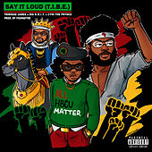 Say It Loud (T.I.B.E.) [feat. Big K.R.I.T. & CyHi The Prynce] (Single Version) de Trinidad James