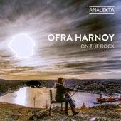 On The Rock de Ofra Harnoy