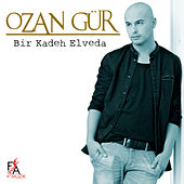 Bir Kadeh Elveda by Ozan Gür