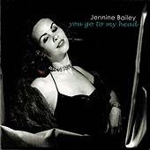 You Go to My Head von Jennine Bailey