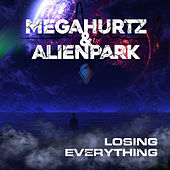 Losing Everything von Megahurtz