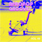 Afropop Grooves, Vol. 49 by Various Artists