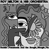 Rockin' Pneumonia and the Boogie Woogie Flu de Roy Milton