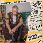 Better In College de Robert DeLong