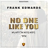 NO ONE LIKE YOU di Frank Edwards