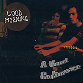 A Vessel / Radiovoice by Good Morning
