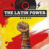The Latin Power (Rock From Spain to Latin America) de Los Bravos, Miguel Rios, Sandro, Barrabas, Las Moscas, Leon Gieco, Los Brincos, Los Shakers, Roberto Carlos, Los Gatos