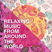 Relaxing Music from Around the World de Musique du monde et relaxation, Drums Of The World, The Worldsound Orchestra