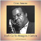 Don't Go To Strangers / Carbow (All Tracks Remastered) by Gene Ammons