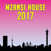 Mzansi House 2017 von Various Artists