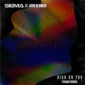 High On You (FOAMA Remix) by Sigma