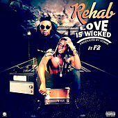 Love is Wicked by Rehab