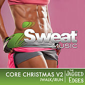 iSweat Fitness Music, Vol. 148: Core Christmas Vol. 2 de The Jagged Edges