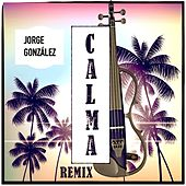 Calma (Remix) von Jorge González