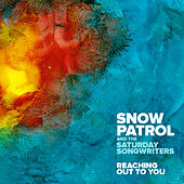 Reaching Out To You by Snow Patrol and The Saturday Songwriters