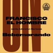 Bebemorando (Francisco, el Hombre Canta Adoniran Barbosa) de Francisco el Hombre