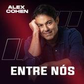 Entre Nós de Alex Cohen