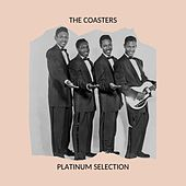 The Coasters - Platinum Selection by The Coasters