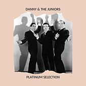 Danny & the Juniors - Platinum Selection by Danny and the Juniors