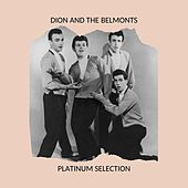 Dion and the Belmonts - Platinum Selection de Dion