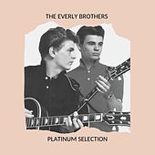 The Everly Brothers - Platinum Selection de The Everly Brothers